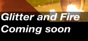 Glitter & Fire Documentary