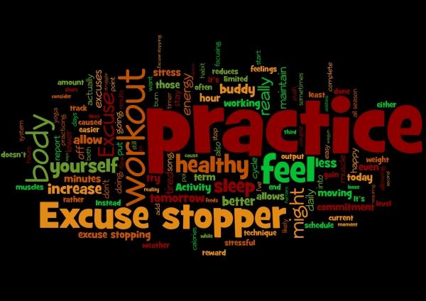 Practice: Stop the excuses